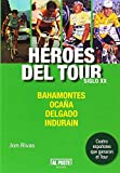 Héroes del Tour. Siglo XX: Bahamontes, Ocaña, Delgado e Indurain (Al Poste)