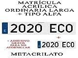 2 MATRICULAS ACRILICAS METACRILATO Larga + Tipo Alfa + Adhesivos Gratis para Colocar SIN ATORNILLAR Larga 52x11cm + Tipo Alfa 34x11cm NIKKALITE POLICARBONATO 100% HOMOLOGADA